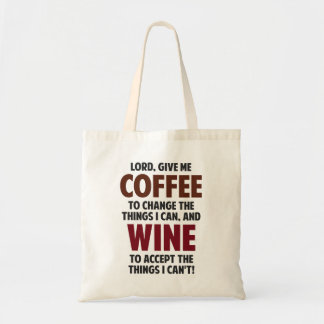 Lord, Give Me Coffee And Wine Budget Tote Bag