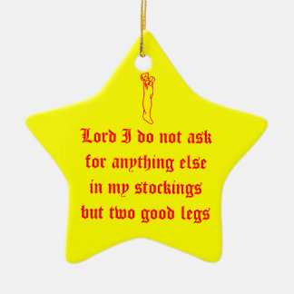 Lord I do not ask for anything else in my stocking Ceramic Ornament