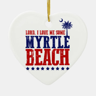 Lord, I Love Me Some Myrtle Beach Ceramic Heart Decoration