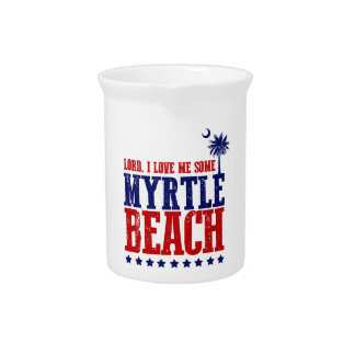 Lord, I Love Me Some Myrtle Beach Pitcher