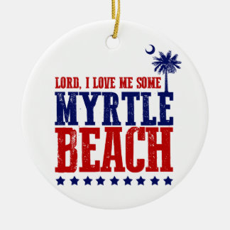 Lord, I Love Me Some Myrtle Beach Round Ceramic Decoration