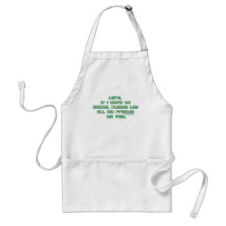 Lord, if I can't be skinny Standard Apron