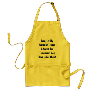 Lord, Let My Words Be Tender & Sweet, For Tomor... Apron