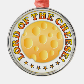 Lord Of The Cheese Metal Ornament