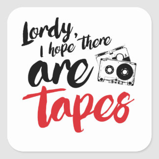 Lordy I hope there are tapes - calligraphy -- - .p Square Sticker
