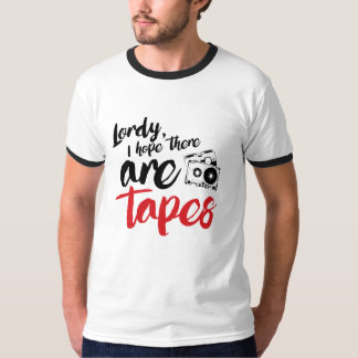 Lordy I hope there are tapes - calligraphy -- - .p T-Shirt
