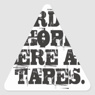 Lordy, I hope there are tapes Triangle Sticker