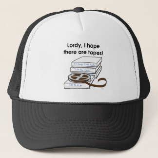 Lordy, I Hope There Are Tapes Trucker Hat