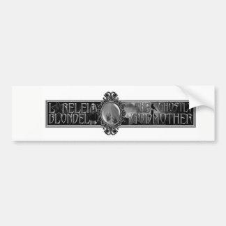 "Lorelei Blondel ""The Ghostly Godmother""Bumper Stkr Bumper Sticker"