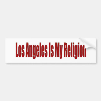 Los Angeles Is My Religion Bumper Sticker