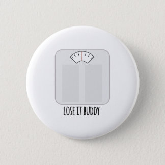Lose It Buddy 6 Cm Round Badge