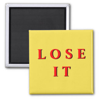 'Lose It' Magnet
