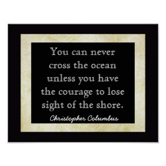 Lose Sight Of Shore ~~ Columbus Quote _ art print