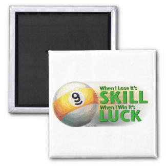 Lose Skill Win Luck 9 Ball Square Magnet