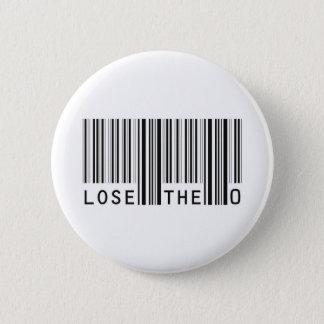 Lose The Zero 6 Cm Round Badge