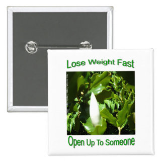 Lose Weight Fast by Opening Up to Someone Magnolia Button