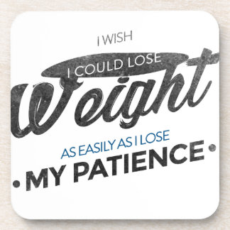 Lose Weight Not Patience Coaster