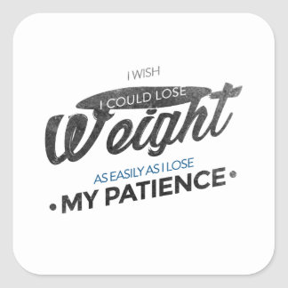 Lose Weight Not Patience Square Sticker