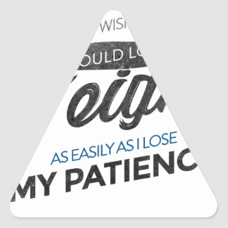 Lose Weight Not Patience Triangle Sticker