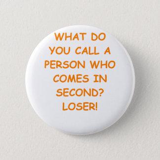 loser 6 cm round badge