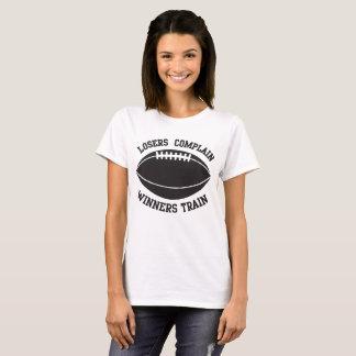 Losers Complain, Winners Train- Football T-Shirt