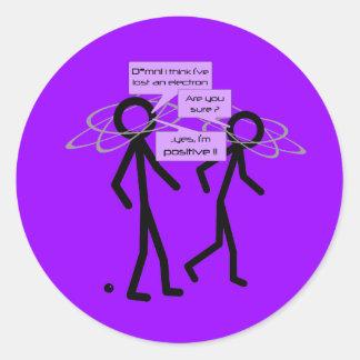Losing An Electron joke - envelope sealer Round Sticker