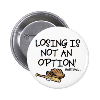 Losing is not an option! 6 cm round badge