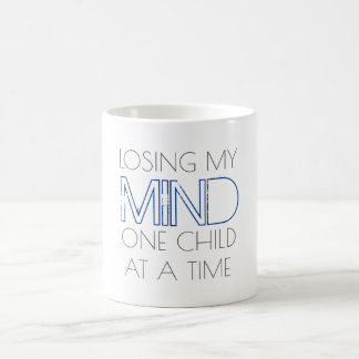 LOSING MY MIND ONE CHILD AT A TIME COFFEE MUG