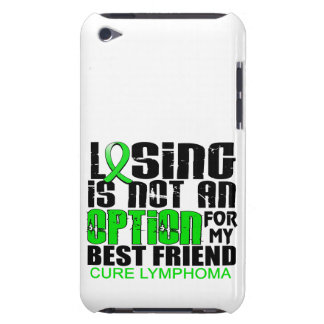 Losing Not Option Lymphoma Best Friend iPod Touch Case-Mate Case