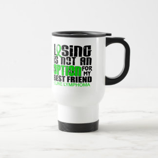 Losing Not Option Lymphoma Best Friend Mugs