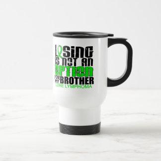 Losing Not Option Lymphoma Brother Coffee Mugs
