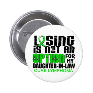 Losing Not Option Lymphoma Daughter-In-Law Pinback Button