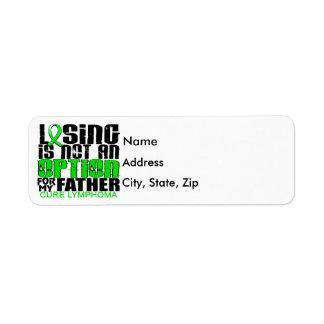 Losing Not Option Lymphoma Father Return Address Label