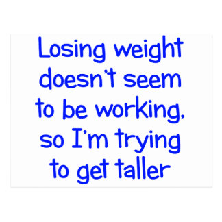 Losing weight doesn't seem to be working postcard