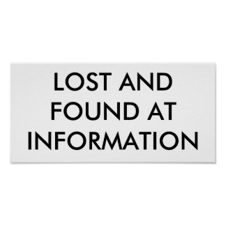 LOST AND FOUND AT INFORMATION POSTER