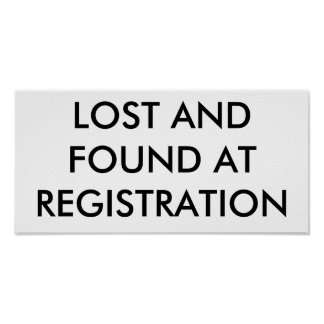 LOST AND FOUND AT REGISTRATION POSTERS