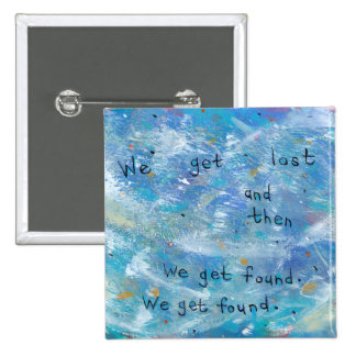 Lost and found struggles and recovery unique art pinback buttons