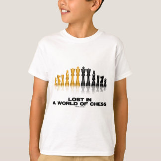 Lost In A World Of Chess (Reflective Chess Set) T Shirt