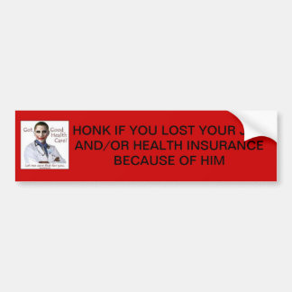 lost my job and health ins. because of obamacare bumper stickers