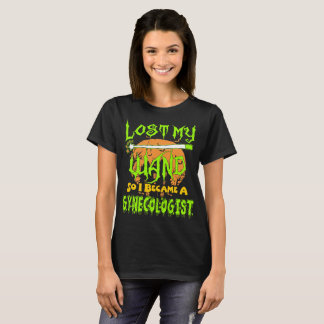 Lost My Wand I Became Gynecologist Halloween Tees