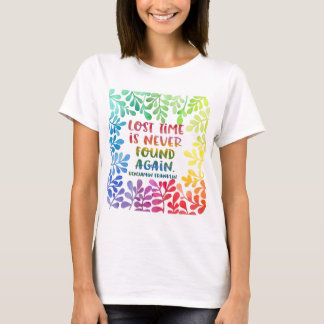 Lost time is never found again colorful design T-Shirt