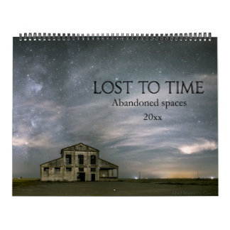 Lost to Time Abandoned Spaces Wall Calendar