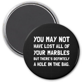 Lost Your Marbles 7.5 Cm Round Magnet