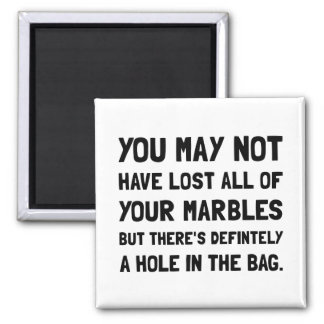 Lost Your Marbles Square Magnet