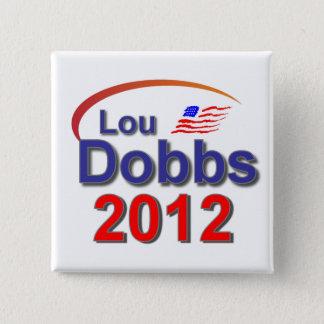 Lou Dobbs 2012 15 Cm Square Badge