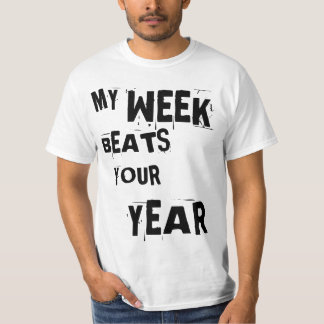"Lou Reed quote: ""My week beats your year."" T-Shirt"