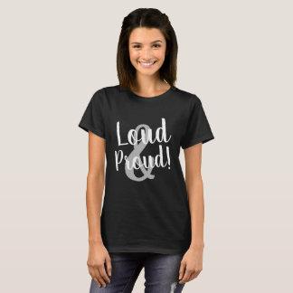 LOUD & PROUD! T-Shirt