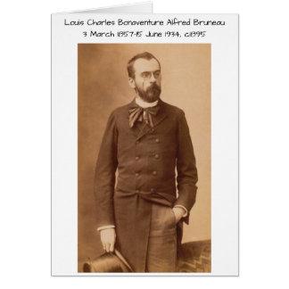 Louis Charles Bonaventure Alfred Bruneau Card