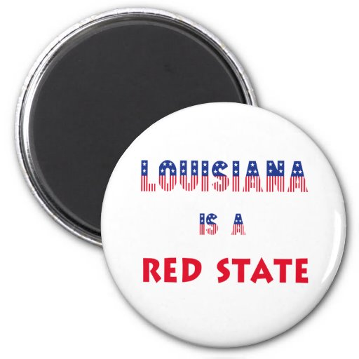 Louisiana is a Red State Refrigerator Magnet