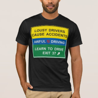 Lousy Drivers Highway Sign T-Shirt